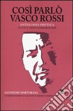 Così parlò Vasco Rossi. Antologia poetica. Tutti i testi commentati libro
