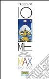 Io, me & Max. 1967-1992 libro
