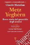 Metz Yeghérn. Breve storia del genocidio degli armeni libro