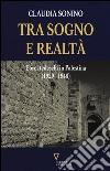 Tra sogno e realtà. Ebrei tedeschi in Palestina (1920-1948) libro