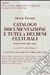 Catalogo documentazione e tutela dei beni culturali. Scritti scelti (1966-1992) libro