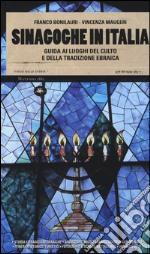 Sinagoghe in Italia. Guida ai luoghi del culto e della tradizione ebraica libro