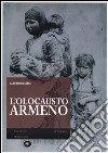 L'Olocausto armeno. Ediz. illustrata libro