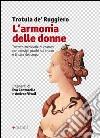 L'armonia delle donne. Trattato medievale di cosmesi con consigli pratici sul trucco e la cura del corpo libro