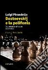 Dostoevskij e la polifonia. Dal romanzo al teatro: 1890-1936 libro