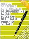 Selfmarketing. Avere successo nell'era del mercato sociale. Audiolibro. 2 CD Audio libro