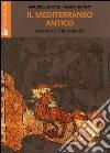 Il mediterraneo antico. (III secolo a. C.-III secolo d. C.) libro