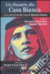 Un Hussein alla Casa Bianca. Cosa pensa il mondo arabo di Barack Obama libro