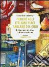 Perchè agli italiani piace parlare del cibo. Un itinerario tra storia, cultura e costume libro