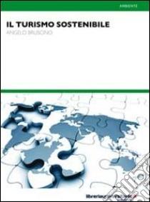 Il turismo sostenibile libro di Bruscino Angelo