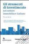 Gli strumenti di investimento nel settore immobiliare italiano libro