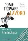 Come trovare lavoro dopo la laurea in Criminologia libro