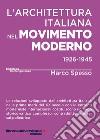 L'architettura italiana nel movimento moderno (1926-1945) libro