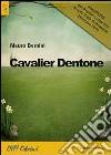 Cavalier Dentone libro