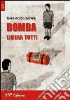 Bomba libera tutti libro
