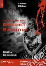Ezsébert Bàthory. La contessa sanguinaria libro
