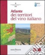 Atlante dei territori del vino italiano libro