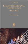 Racconti per ragazzi inediti e rari (1901-1913) libro