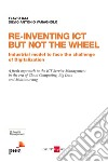 Re-inventing ICT but not the wheel libro