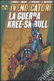 La guerra di Kree-Sckull. I Vendicatori libro