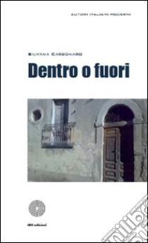 Dentro o fuori libro di Carbonaro Silvana