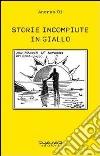 Storie incompiute in giallo libro
