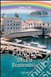 Pianosa. Utopia sostenibile libro