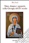 Nino, donna e apostolo nella Georgia del IV secolo libro