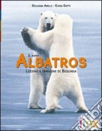 Il nuovo albatros. Active book. Lezioni e immagini di biologia. Per le Scuole superiori libro di Anelli Giuliana - Gatti Elena