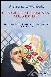 Una grata spalancata sul mondo. Beata suor Maria Giuseppina di Gesù Crocifisso carmelitana scalza. Con CD Audio libro