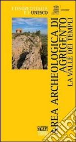 Area archeologica di Agrigento. La Valle dei Templi libro