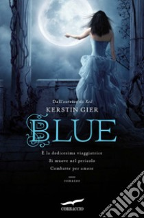 Blue. La trilogia delle gemme. Vol. 2 libro di Gier Kerstin