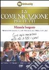 La comunicazione per tutti. Come saper comunicare nella vita di tutti i giorni e audiolibro. CD Audio formato MP3. Con 6 DVD libro