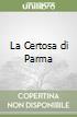 La Certosa di Parma libro