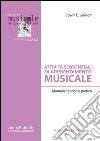 Attività sequenziali di apprendimento musicale. Manuale teorico e pratico libro