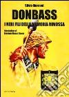 Donbass. I neri fili della memoria rimossa libro