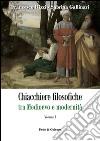 Chiacchiere filosofiche tra Medioevo e modernità. Vol. 1 libro