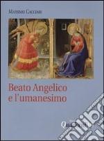 Beato Angelico e l'umanesimo. DVD. Con libro libro