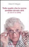 Tutto quello che la nonna avrebbe dovuto dirti (e non ti ha detto) libro