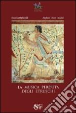 La musica perduta degli etruschi libro