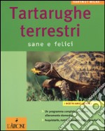 Tartarughe terrestri. Sane e felici libro