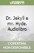 Dr. Jekyll e mr. Hyde. Audiolibro libro