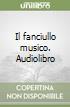 Il fanciullo musico. Audiolibro libro