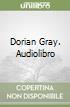 Dorian Gray. Audiolibro libro