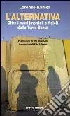 L'alternativa. Oltre i muri (mentali e fisici) della Terra Santa libro