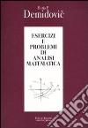 Esercizi e problemi di analisi matematica libro