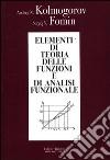 Elementi di teoria delle funzioni e di analisi funzionale libro