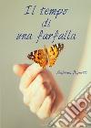 Il tempo di una farfalla libro