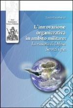 L'innovazione organizzativa in ambito militare. La nascita di difesa servizi S.p.A.