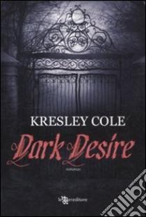 Dark desire libro di Cole Kresley